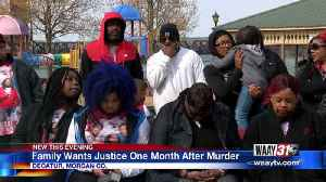 Family wants justice one month after murder [Video]