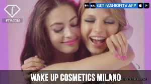 WAKE UP Cosmetics Milano | FashionTV | FTV [Video]