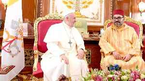 Pope Francis Tells Moroccan Catholic Community To Live 'In Brotherhood' With Other Faiths [Video]