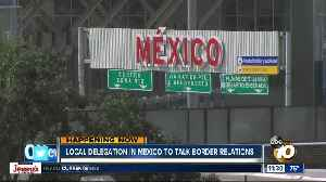 San Diego delegation talks border issues in Mexico [Video]