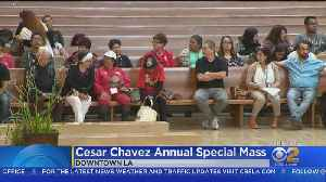 Cesar Chavez Honored At Special Mass In Downtown LA [Video]