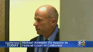 Attorney Michael Avenatti To Appear In California Court [Video]