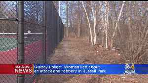 Quincy Police: Woman Admits Report Of Attack, Robbery At Russell Park Was Fake [Video]