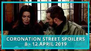 Coronation Street spoilers: 8 - 12 April 2019 [Video]