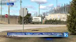 Commissioners table White County landfill rezone proposal [Video]