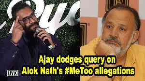 Ajay dodges query on Alok Nath's #MeToo allegations [Video]