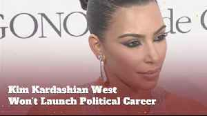 Kim Kardashian Decided She Doesn't Want To Be President [Video]