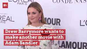 Drew Barrymore Wants To Star With Adam Sandler For A Fourth Time [Video]