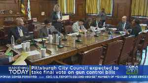Pittsburgh City Council To Take Final Vote On Gun Control Bills [Video]
