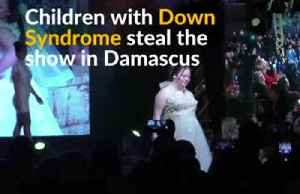 Child models with Down Syndrome dazzle on Damascus runway [Video]