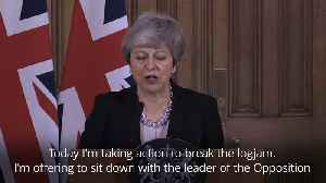 Theresa May: I'm offering to sit down with Jeremy Corbyn to break Brexit logjam [Video]