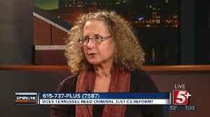 Does TN need Criminal Justice Reform? p3 [Video]
