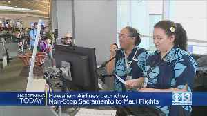 Non-Stop Flights From Sacramento To Maui Begin [Video]