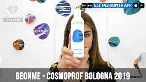 BeOnMe at Cosmoprof Bologna 2019 | FashionTV | FTV [Video]