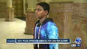 Governor signs bill allowing medical marijuana to be used for autism [Video]