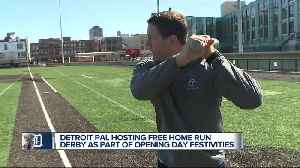 Detroit PAL hosting Opening Day Home Run Derby [Video]