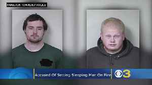 2 Men Accused Of Setting Victim On Fire While He Was Sleeping, Police Say [Video]