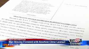 Man moving forward with abortion clinic lawsuit [Video]