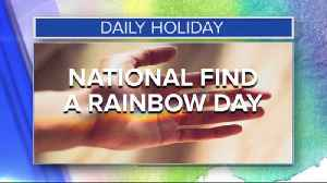 Daily Holiday - National find a rainbow day [Video]