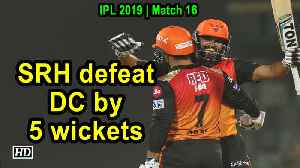 IPL 2019 | Match 16 | In-form Hyderabad beat lacklustre Delhi by 5 wickets [Video]