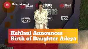 Kehlani Announces The Birth Of A Beautiful Baby Girl [Video]