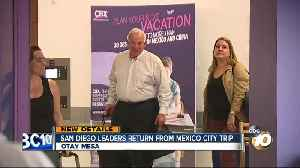 San Diego leaders return from Mexico City trip [Video]