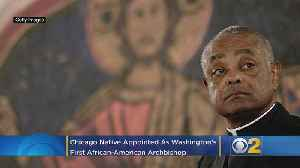 Pope Appoints Chicago Native As Washington's First African-American Archbishop [Video]