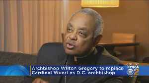 Archbishop Wilton Gregory To Replace Cardinal Wuerl As D.C. Archbishop [Video]