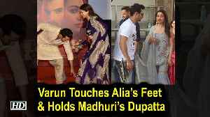 Varun Touches Alia's Feet & Holds Madhuri's Dupatta [Video]