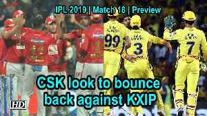 IPL 2019 | Match 18 | Preview | CSK look to bounce back against KXIP [Video]