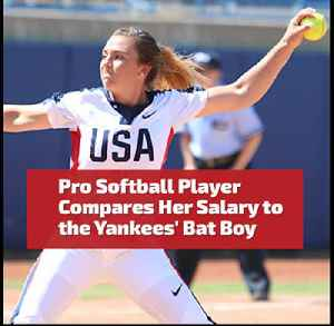 Pro Softball Pitcher Compares Her Salary to the Yankees Bat Boy [Video]