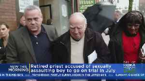 Retired Priest Headed To Trial On Sexual Abuse Charges [Video]