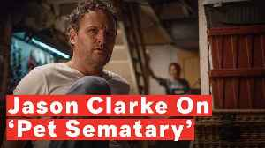 Jason Clarke On Shooting 'Pet Sematary': 'I Was Out Of My Mind For Most Of It' [Video]