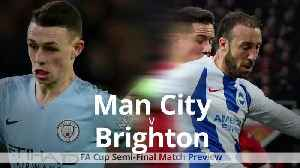 FA Cup semi-final preview: Man City v Brighton [Video]