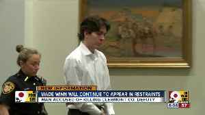 Wade Winn to appear in court with restraints [Video]