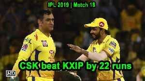 IPL 2019 | Match 18 | Chennai outsmart Punjab by 22 runs [Video]