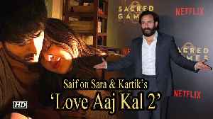 Saif wishes LUCK to Daughter Sara & Kartik for 'Love Aaj Kal 2' [Video]