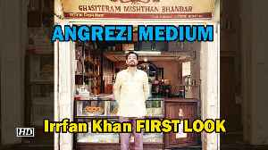 Irrfan Khan FIRST LOOK as Champak Ji | ANGREZI MEDIUM [Video]