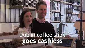 New cashless coffee shop in Dublin may be first of its kind in Ireland [Video]
