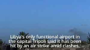 Fighter jet attacks Tripoli airport [Video]