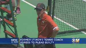 Former UT Men's Tennis Coach Agrees To Plead Guilty In College Admissions Scandal [Video]