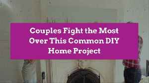 Couples Fight the Most Over This Common DIY Home Project [Video]