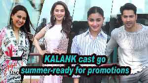 Kalank Promotions | Alia, Sonakshi give ethnic amiss, go summer-ready [Video]