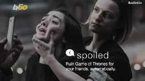 This Service Will Text 'Game of Thrones' Spoilers to All Those 'Friends' You Don't Want Anymore [Video]