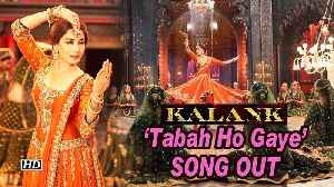 Kalank | Madhuri Dixit dances to heartbreak song 'Tabah Ho Gaye' | SONG OUT [Video]