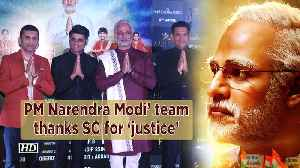 'PM Narendra Modi' team thanks Supreme court for 'justice' [Video]