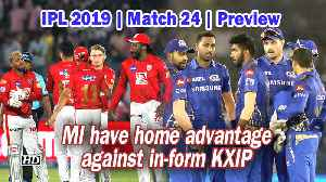IPL 2019 | Match 24 | Preview | MI have home advantage against in-form KXIP [Video]
