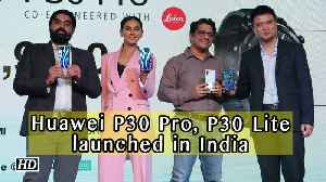 First Impression | Huawei P30 Pro, P30 Lite launched in India [Video]