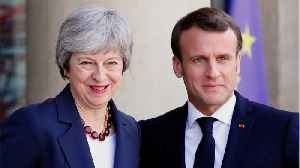 May Updates France's President On Brexit Negotiations [Video]