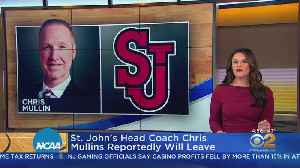 News video: St. John's Head Coach Chris Mullins Reportedly Will Leave
